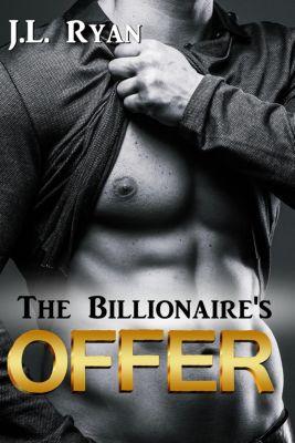 The Billionaire's Offer, J.L. Ryan