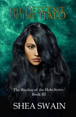 The Binding of the Halo Series: The Descent of the Halo (The Binding of the Halo Series, #3), Shea Swain