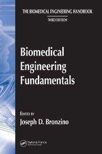 The Biomedical Engineering Handbook, Fourth Edition: Biomedical Engineering Fundamentals, Joseph D. Bronzino, Donald R. Peterson