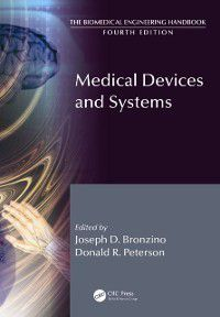 The Biomedical Engineering Handbook, Fourth Edition: Medical Devices and Human Engineering