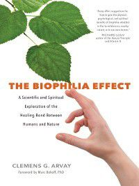 The Biophilia Effect, Clemens G. Arvay
