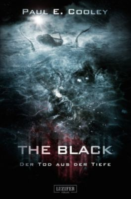 The Black - Der Tod aus der Tiefe, Paul E. Cooley