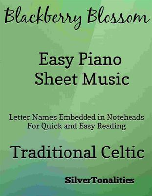 The Blackberry Blossom Easy Piano Sheet Music, Traditional Celtic, SilverTonalities