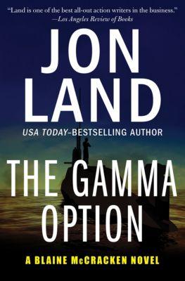 The Blaine McCracken Novels: The Gamma Option, Jon Land