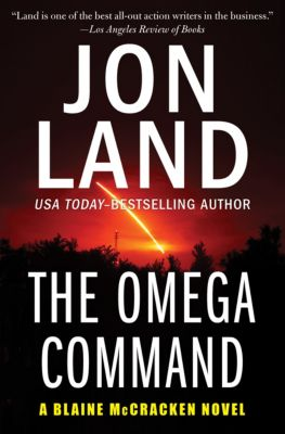 The Blaine McCracken Novels: The Omega Command, Jon Land
