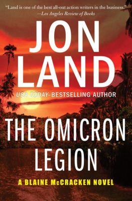 The Blaine McCracken Novels: The Omicron Legion, Jon Land