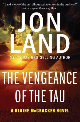The Blaine McCracken Novels: The Vengeance of the Tau, Jon Land