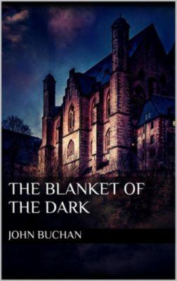 The Blanket of the Dark, John Buchan