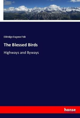 The Blessed Birds, Eldridge Eugene Fish