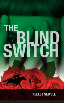 The Blind Switch, Kelley Sewell