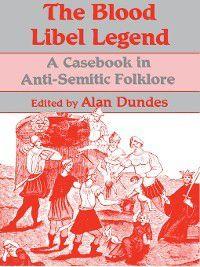 The Blood Libel Legend, Alan Dundes