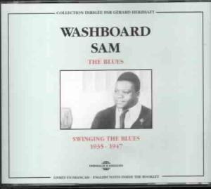 The Blues 1935-1947-Swinging The Blues, Washboard Sam
