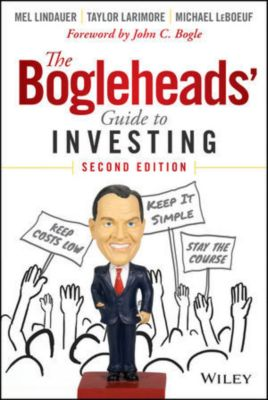 The Bogleheads' Guide to Investing, Michael LeBoeuf, Taylor Larimore, Mel Lindauer