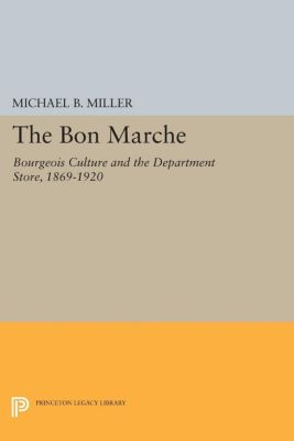 The Bon Marche, Michael B. Miller