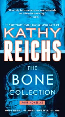 The Bone Collection, Kathy Reichs
