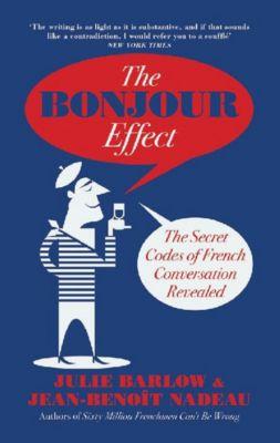 The Bonjour Effect, Jean-Benoit Nadeau, Julie Barlow