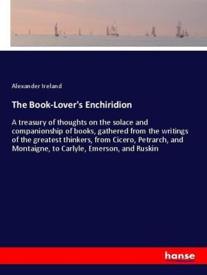 The Book-Lover's Enchiridion, Alexander Ireland