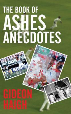 The Book of Ashes Anecdotes, Gideon Haigh