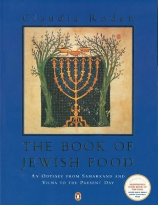 The Book of Jewish Food, Claudia Roden