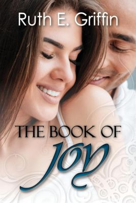 The Book of Joy, Ruth E. Griffin