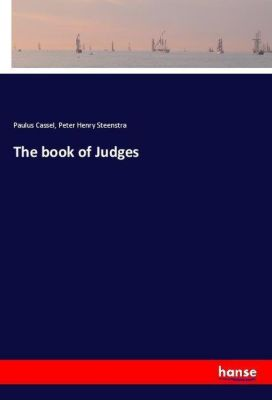 The book of Judges, Paulus Cassel, Peter Henry Steenstra