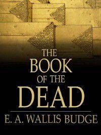 The Book of the Dead, E. A. Wallis Budge