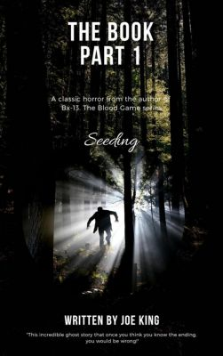 The Book. Part 1, Seeding., Joe King