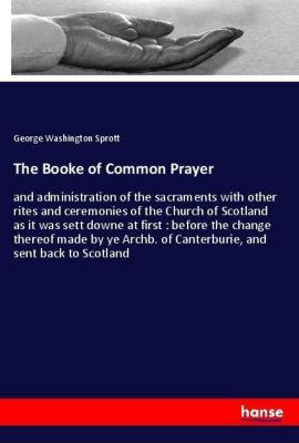 The Booke of Common Prayer, George Washington Sprott