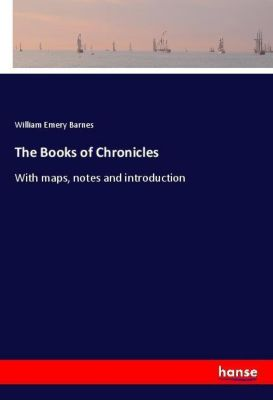 The Books of Chronicles, William Emery Barnes