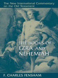 The Books of Ezra and Nehemiah, F. Charles Fensham