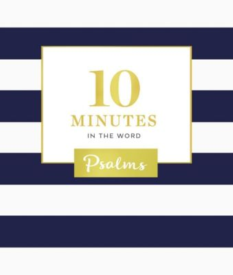 The Books of the Bible: 10 Minutes in the Word: Psalms, Zondervan
