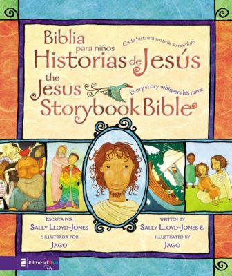 The Books of the Bible: Biblia para niños, Historias de Jesús / The Jesus Storybook Bible, Sally Lloyd-Jones