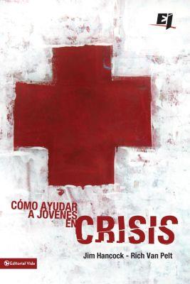 The Books of the Bible: Cómo ayudar a jóvenes en crisis, Jim Hancock, Rich Van Pelt