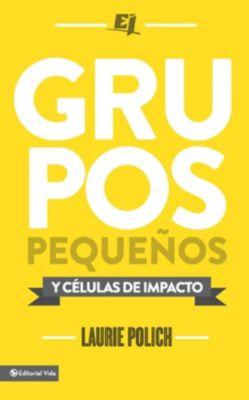The Books of the Bible: Grupos pequeños y células de impacto, Laurie Polich