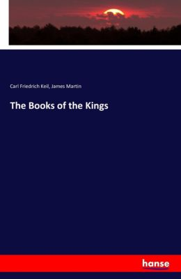 The Books of the Kings, Carl Friedrich Keil, James Martin