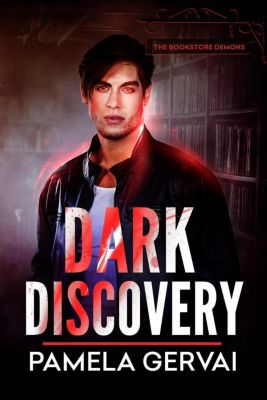 The Bookstore Demons: Dark Discovery (The Bookstore Demons, #1), Pamela Gervai