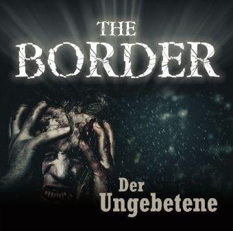 The Border - Der Ungebetene, 1 Audio-CD, Oliver Döring
