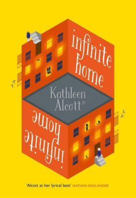 The Borough Press: Infinite Home, Kathleen Alcott