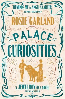 The Borough Press: The Palace of Curiosities, Rosie Garland