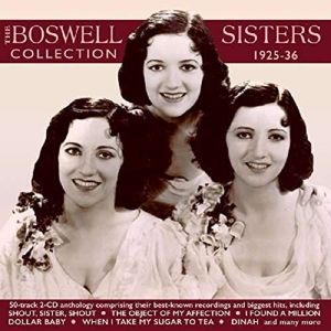 The Boswell Sisters Collection 1925-36, The Boswell Sisters