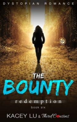 The Bounty - Redemption (Book 6) Dystopian Romance, Third Cousins, Kacey Lu