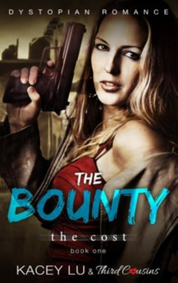 The Bounty - The Cost (Book 1) Dystopian Romance, Third Cousins, Kacey Lu