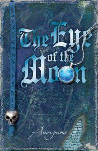 The Bourbon Kid Trilogy: Eye of the Moon, Anonymous