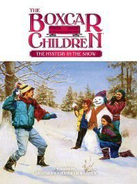 The Boxcar Children: The Mystery in the Snow, Gertrude Chandler Warner
