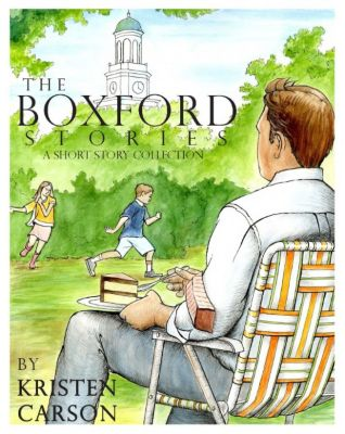 The Boxford Stories: a Short Story Collection, Kristen Carson