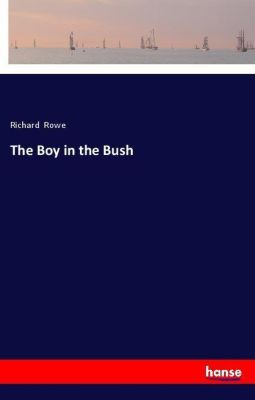 The Boy in the Bush, Richard Rowe