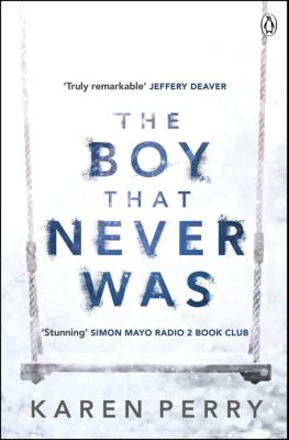The Boy That Never Was, Karen Perry