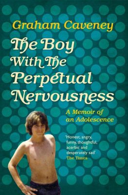 The Boy with the Perpetual Nervousness, Graham Caveney