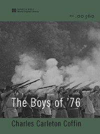 The Boys of '76 (World Digital Library Edition), Charles Carleton Coffin