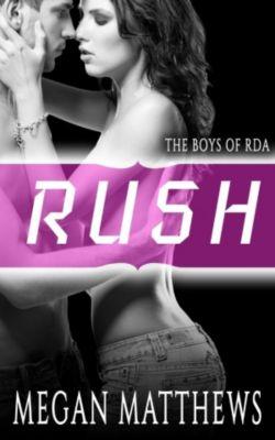 The Boys of RDA: Rush (The Boys of RDA, #1), Megan Matthews